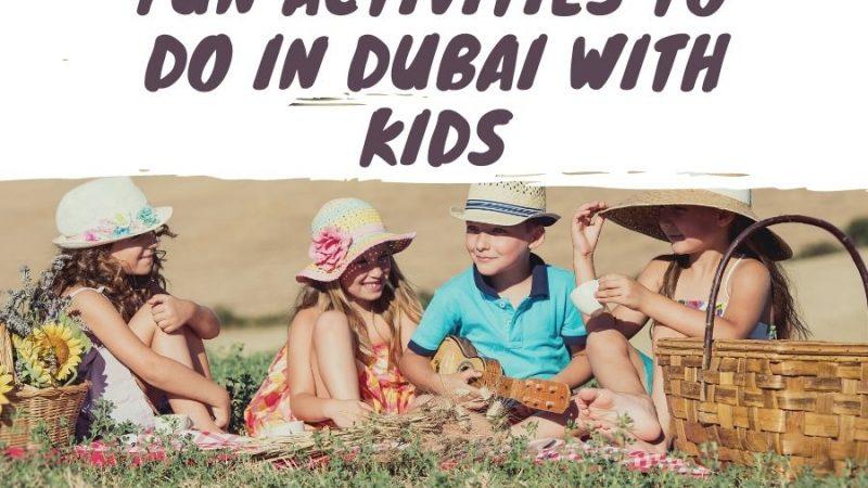 Fun Activities To Do in Dubai With Kids – Fun in Dubai